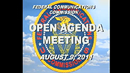 open agenda meeting august 9 2011 and FCC seal