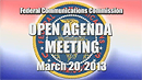 Open Commission Meeting, March 20, 2013