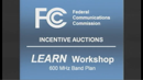 LEARN Workshop:  600 MHz Band Plan Video Thumbnail