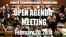 Open Commission Meeting, February 20, 2014