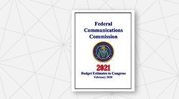 Report Cover: FCC Fiscal Year 2021 Budget Estimates to Congress, February 2020
