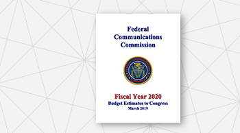 Report Cover: FCC Fiscal Year 2020 Budget Estimates to Congress, March 2019