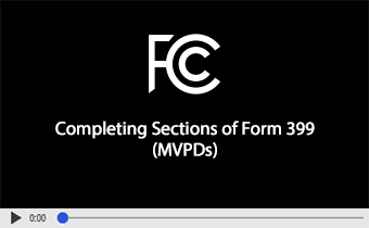 Click to play video: Completing Sections of Form 399 (MVPDs)